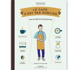 Livre 'Le Café c'est pas sorcier' par Sébastien Racineux et Tran Chung Leng - 192 pages