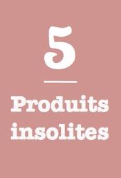 5produitsinsolites
