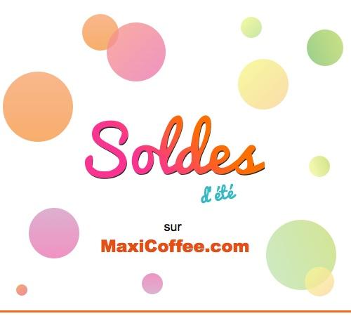 Soldes d'été 2014 MaxiCoffee