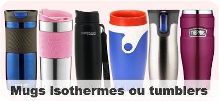 mug isothermes ou tumblers