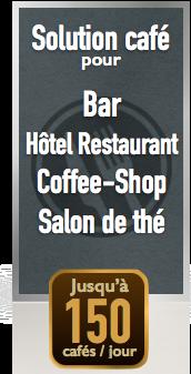 Solution café pour bar, hôtel-restaurant, coffe-shop et salon de thé, jusqu'à 150 cafés par jour