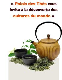 Palais des Thés vous invite à la découverte des cultures du monde