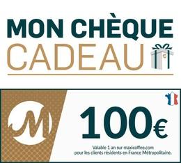 Chèque Cadeau Maxicoffee 100€