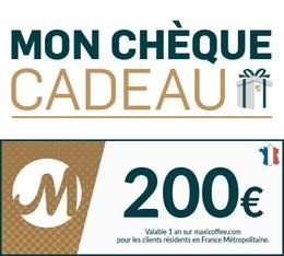 Chèque Cadeau Maxicoffee 200€