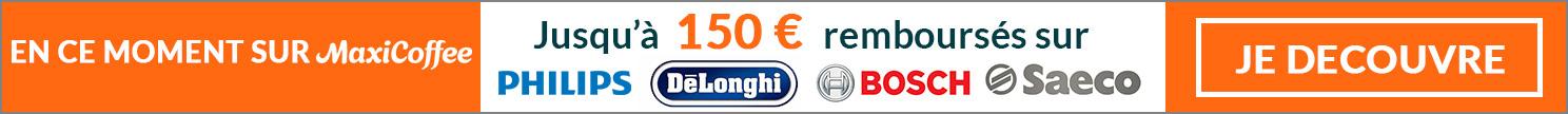 Remboursement sur machines automatiques et broyeurs à café Delonghi, Saeco, Philips et Bosch