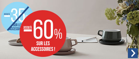Jusqu'à -60% sur les accessoires